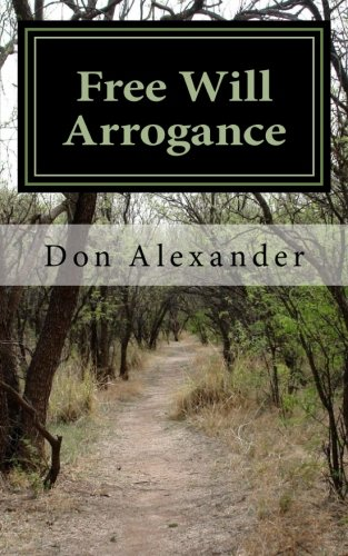 Download Free Will Arrogance: Choosing Between Life and Death PDF
