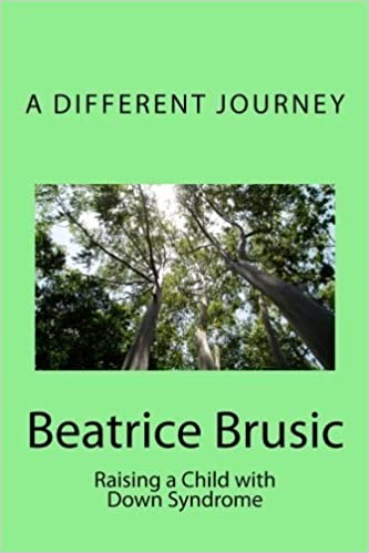 A Different Journey: Raising a Child with Down Syndrome by Beatrice Brusic (2011-09-18)