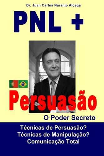 Pnl + Persuasao: O Poder Secreto