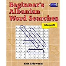 Beginner's Albanian Word Searches - Volume 5