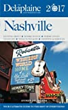 NASHVILLE - The Delaplaine 2017 Long Weekend Guide (Long Weekend Guides)