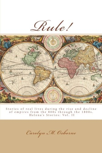 Rule!: Stories of Empire in Europe, Britain and the East (Helena's Stories) (Volume 2) (The Period Of British Rule In India)