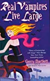 Real Vampires Live Large, Gerry Bartlett, 0425215342