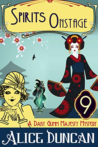 Spirits Onstage (A Daisy Gumm Majesty Mystery, Book 9): Historical Cozy Mystery