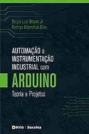 Automação e Instrumentação Industrial com Arduino - Teoria e Projetos