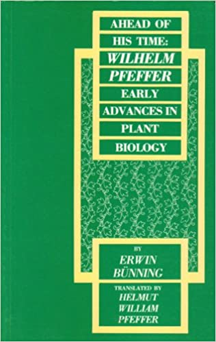 Book Ahead of His Time: Wilhelm Pfeffer - Early Advances in Plant Biology (Carleton Contemporary Series)