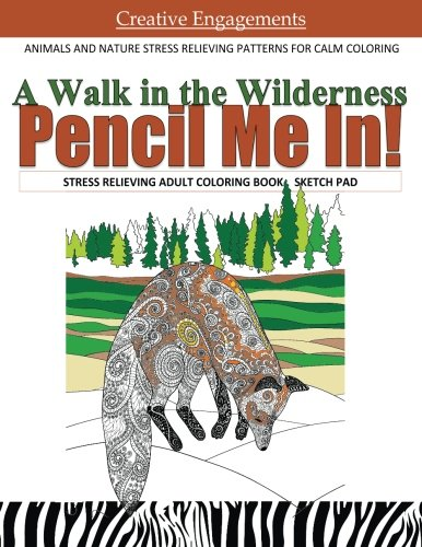 Download A Walk in the Wilderness Stress Relieving Adult Coloring Book Sketch Pad: Animals and Nature Stress Relieving Patterns for Calm Coloring ; Adult ... Books for Men in all Departments ; in Books pdf