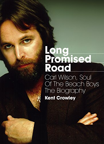 Distortion Guitar Social - Long Promised Road: Carl Wilson, Soul of The Beach Boys: The Biography
