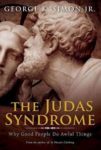 The Judas Syndrome: Why Good People Do Awful Things [Dr George K Jr Simon] (Tapa Blanda)
