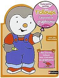 Avec T'choupi j'apprends le graphisme - TPS