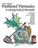Fishbowl Fantasies: A Coloring Book of Mermaids