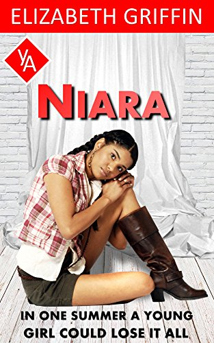 NIARA: in one summer a young girl could lose it all... (The Urban Girl Book 1) by [Griffin, Elizabeth]