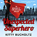 Unexpected Superhero: Adventures of Lewis and Clarke, Volume 1 Audiobook by Kitty Bucholtz Narrated by Catherine Gaffney