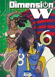 Dimension W, tome 6 par Yuji Iwahara