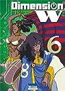 Dimension W, tome 6 par Iwahara