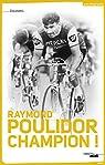 Champion ! par Poulidor