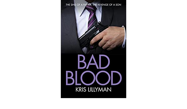 Bad Blood Sins Of A Father Revenge Of A Son Kindle Edition By