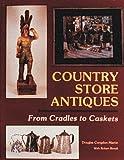 Country Store Antiques, Douglas Congdon-Martin, Robert Biondi, 088740331X