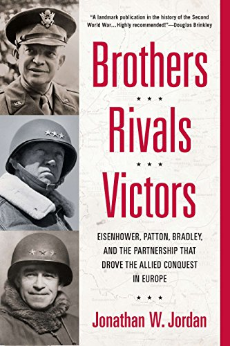 Brothers, Rivals, Victors: Eisenhower, Patton, Bradley and the Partnership that Drove the Allied Conquest in - Bands Dime Roosevelt