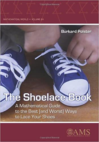 The Shoelace Book  A Mathematical Guide to the Best (and Worst) Ways ... d96a28593