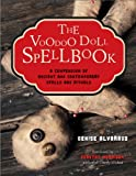 The Voodoo Doll Spellbook: A Compendium of Ancient