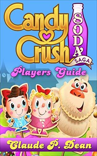 Candy Crush Soda Saga: Players Guide