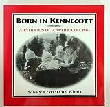 Born in Kennecott, Sissy L. Kluh, 0965210707