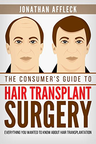 The Consumer's Guide to Hair Transplant Surgery: Everything You Wanted To Know About Hair Transplantation - medicalbooks.filipinodoctors.org