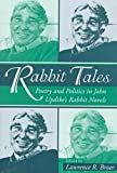 Rabbit Tales : Poetry and Politics in John Updike's Rabbit Novels, Broer, Lawrence R., 0817308997