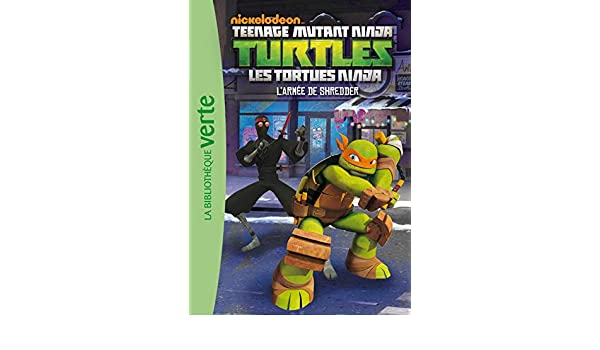 LES TORTUES NINJA 03 - Larmée de Shredder: 9782012041967 ...