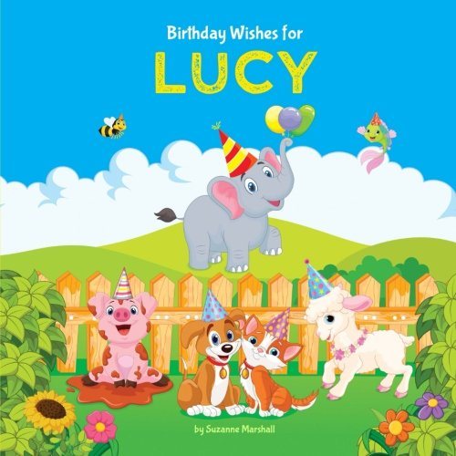 Birthday Wishes for Lucy: Personalized Book with Birthday Wishes for Kids (Birthday Poems for Kids, Personalized Books, Birthday Gifts, Gifts for Kids) -