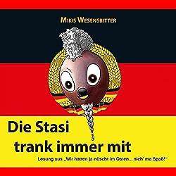 Die Stasi trank immer mit