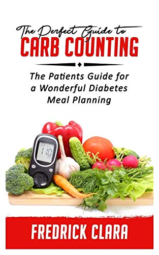 The Perfect Guide to Carb Counting: The Patients