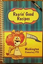 Roarin' Good Recipes - A Collection of…