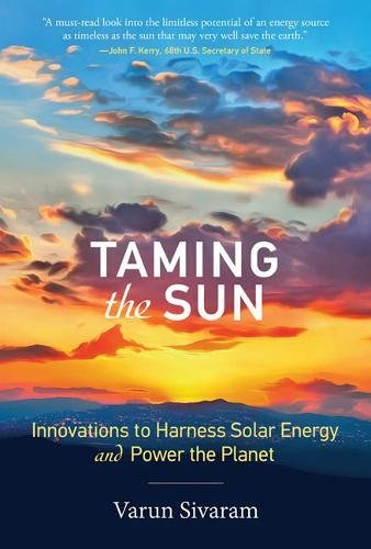 Taming the Sun: Innovations to Harness Solar Energy and Power the Planet (MIT Press) cover