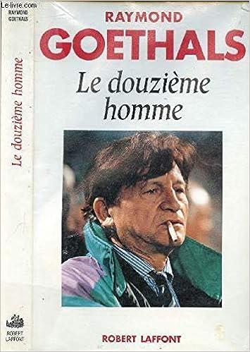 Raymond Goethals – Le douzième Homme