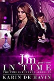Jin In Time Part One: A Time Travel Romance: (The Time Is Forever Series Book 1)