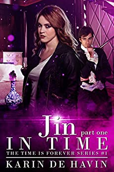 Jin In Time (Part One): (Time Travel Romance Series) (The Time Is Forever Series Book 1) by [De Havin, Karin]