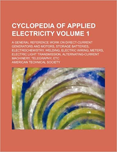 Cyclopedia of applied electricity Volume 1; a general