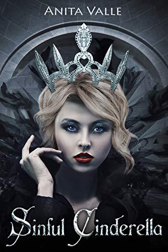 Sinful Cinderella (Dark Fairy Tale Queen Series Book -