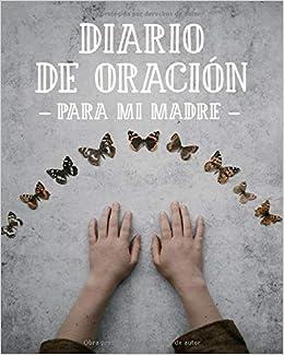 Diario de Oración para mi Madre: Cuaderno de Oración de 3 ...