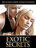 Exotic Secrets