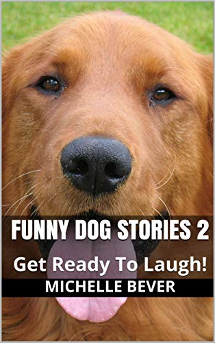 Funny Dog Stories 2: Get Ready To Laugh! - Kindle edition by