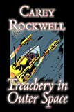 Treachery in Outer Space, Carey Rockwell, 1603128794