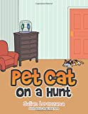 Pet Cat on a Hunt