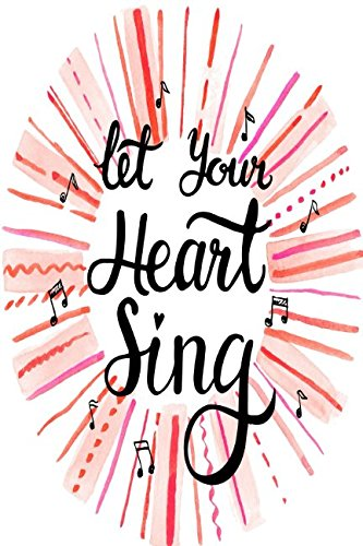 Download Let Your Heart Sing: Blank Journal Pages Portable ebook