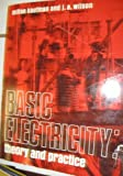 Basic Electricity : Theory and Practice, Kaufman, Milton and Wilson, J. A., 0070334021