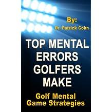 Golf Mental Game: Top Mental Errors Golfers Make