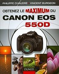 Obtenez le maximum du Canon EOS 550D par Philippe Chaudré