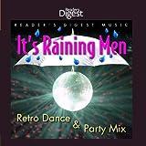 It's Raining Men! Retro Dance & Party Mix